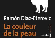 La couleur de la peau - Ramon DIAZ-ETEROVIC