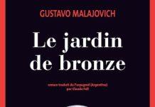 Le jardin de bronze - Gustavo MALAJOVICH