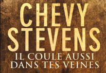 Il coule aussi dans tes veines - Chevy STEVENS
