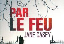 par le feu - Jane CASEY