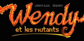 wendy et les mutants