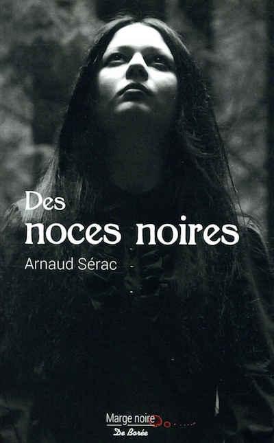 Arnaud SERAC- Des noces noires