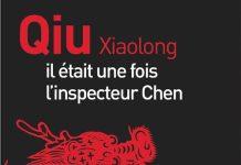 il-etait-une-fois-inspecteur-chen-qiu xiaolong