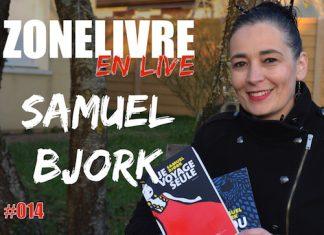 Zonelivre en Live - 14 - samuel bjork