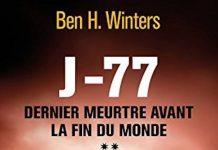 Ben H. WINTERS - Dernier meurtre avant la fin du monde - Tome 2 - J77 -