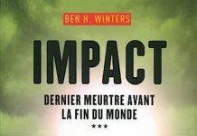 Ben H. WINTERS - Dernier meurtre avant la fin du monde - Tome 3 - Impact
