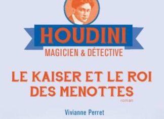 Vivianne PERRET - Houdini magicien et detective - 02 - Le kaiser et le roi des menottes