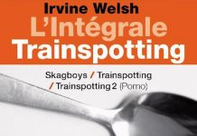 Irvine WELSH - Integrale Trainspotting -