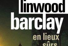 Linwood BARCLAY - En lieux surs