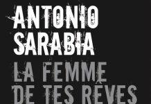 Antonio SARABIA - La femme de tes reves