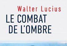Walter LUCIUS - Le combat de ombre
