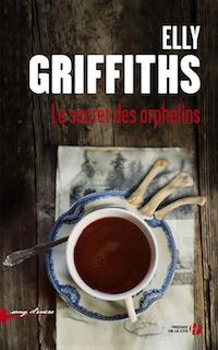 Elly GRIFFITHS - Le secret des orphelins