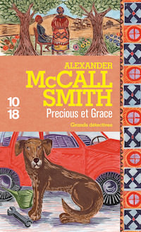 Alexander McCALL SMITH - Enquete Mma Ramotswe - 17 - Precious et Grace
