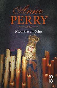 Anne PERRY - Serie Monk - 23 - Meurtre en echo