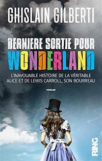 Ghislain GILBERTI - Derniere sortie pour Wonderland