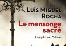 Luis Miguel ROCHA - Complots au Vativan - 03 - Le mensonge sacre