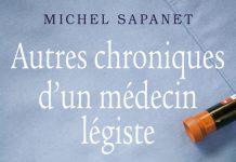 Michel SAPANET - Autres chroniques un medecin legiste