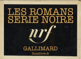 Liste des romans Série Noire de Gallimard
