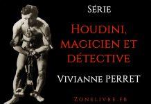 Vivianne PERRET - Houdini magicien et detective