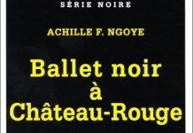 Achille F. NGOYE - Ballet noir a Chateau-Rouge