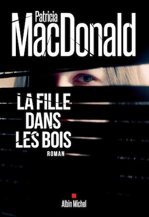 Patricia MacDONALD - La fille dans les bois