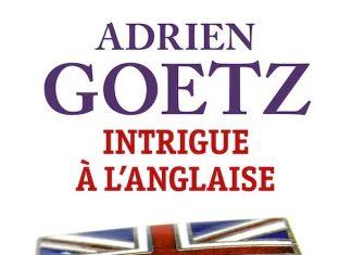 Adrien GOETZ : Une enquête de Pénélope - 1 - Intrigue à l'anglaise