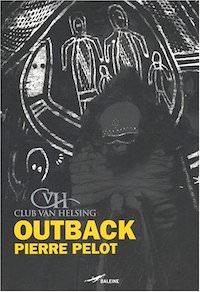 Pierre PELOT - Club Van Helsing - Outback