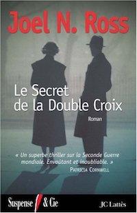 Joel N. ROSS - Le secret de la double croix