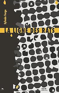 Sylvain FORGE - La Ligne des rats