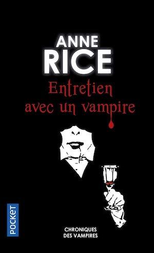 Anne RICE - Chroniques des vampires – Tome 1 - Entretien avec un vampire
