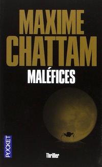 Maxime CHATTAM : Maléfices