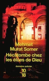 Hecatombe chez les elues de Dieu - Mehmet Murat SOMER