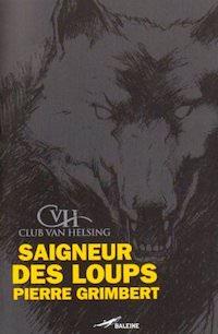 Pierre GRIMBERT - Club Van Helsing - Saigneur des loups