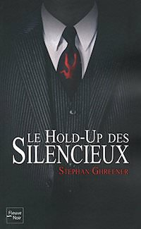 Stephan GHREENER - Le Hold-up des silencieux