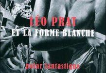 Bernard VITIELLO - Leo Prat et la Forme blanche-