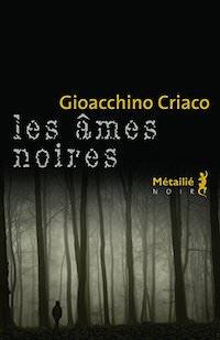 Gioacchino CRIACO - Les ames noires