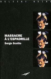 Serge SCOTTO - Massacre a espadrille