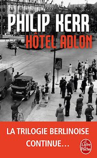 Philip KERR - Bernie Gunther - Tome 6 - Hotel Adlon