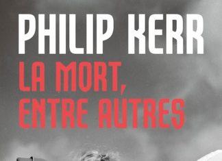 la mort entre autres - Philip KERR