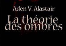 la-theorie-des-ombres-aden-alastair