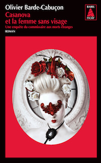 Olivier BARDE-CABUCON - Casanova et la femme sans visage