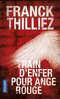 FRANCK THILLIEZ - Train enfer pour ange rouge