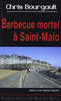 Chris BOURGAULT - Barbecue mortel a Saint-Malo