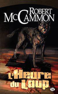 Robert MCCAMMON - heure du Loup