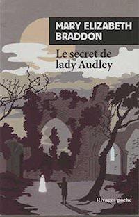 Mary-Elizabeth BRADDON - Le secret de Lady Audley