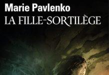 Marie PAVLENKO - La fille-sortilege -