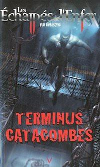 Vuk KOVASEVIC - 06 - Terminus catacombes