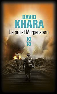 David S. KHARA - Le Projet Morgenstern