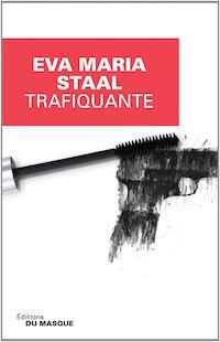 Eva Maria STAAL : Trafiquante
