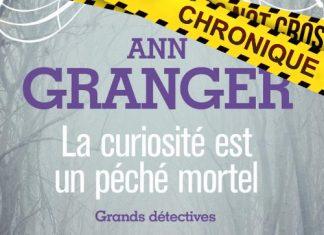 Ann GRANGER : Lizzie Martin et Ben Ross - 02 - La curiosité est un péché mortel